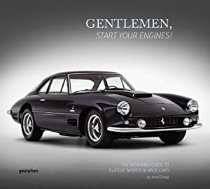 Gentlemen, start your engines! : The Bonhams Guide to Classic Race and Sports Cars: Jared Zaugg