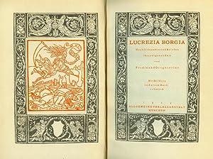 Lucrezia Borgia. Nach Urkunden und Briefen ihrer eigenen Zeit. Mit Bildern und altem Buchschmuck.: ...