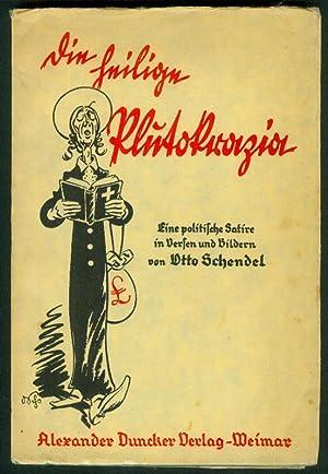 Die heilige Plutokrazia. Eine politische Satire in Versen und 153 Bildern.: SCHENDEL, Otto: