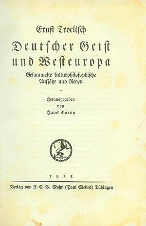 Deutscher Geist und Westeuropa. Gesammelte kulturphilosophische Aufsätze und Reden. Herausgegeben ...
