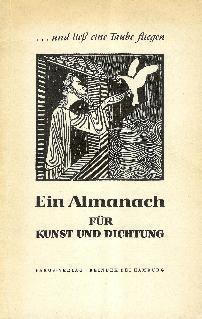 und ließ eine Taube fliegen. Ein Almanach für Kunst und Dichtung.: ITALIAANDER, Rolf / BENNINGHOFF,...