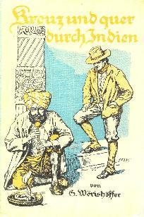 Kreuz und quer durch Indien. Bearbeitet von Armin Wendt.: WÖRISHÖFFER, S.: