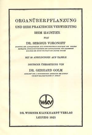 Organüberpflanzung und ihre praktische Verwertung beim Haustier. Deutsche Übersetzung von Gerhard ...
