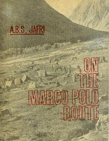 On the Marco Polo Route. With a Foreword by Iljal Husain.: JAFRI, A.B.S.: