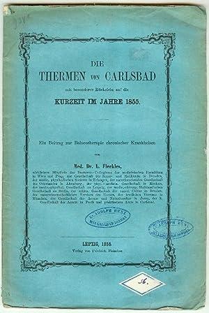 Die Thermen von Carlsbad mit besonderer Rücksicht auf die Kurzeit im Jahre 1855. Ein Beitrag zur ...