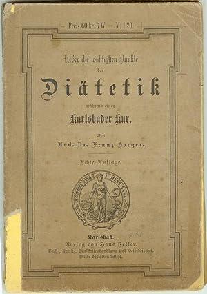 Ueber die wichtigsten Punkte der Diätetik während einer Karlsbader Kur.: SORGER, Franz: