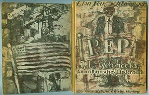 PEP. J.L.Wetcheeks amerikanisches Liederbuch.: FEUCHTWANGER, Lion: