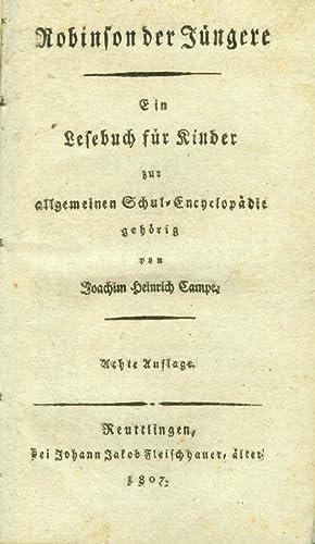 Robinson der Jüngere. Ein Lesebuch für Kinder zur allgemeinen Schul-Encyclopädie gehörig.: CAMPE, ...