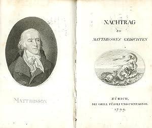 Gedichte. [Beigebunden: Nachtrag zu Matthissons Gedichten. ]: MATTHISSONS, Friedrich: