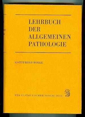 Lehrbuch der Allgemeinen Pathologie. Theoretische Somatopathologie des menschlichen Organismus.: ...