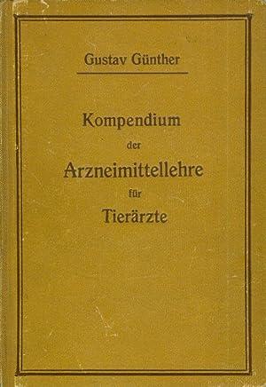 Kompendium der Arzneimittellehre für Tierärzte.: GÜNTHER, Gustav: