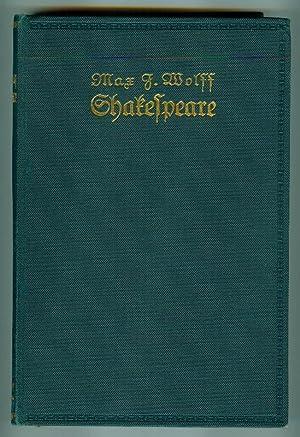 Shakespeare. Der Dichter und sein Werk. [Erster Band von 2 Bänden.]: WOLFF, Max J.: