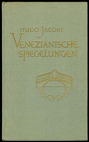 Venezianische Spiegelungen. [Gedichte.]: JACOBI, Hugo: