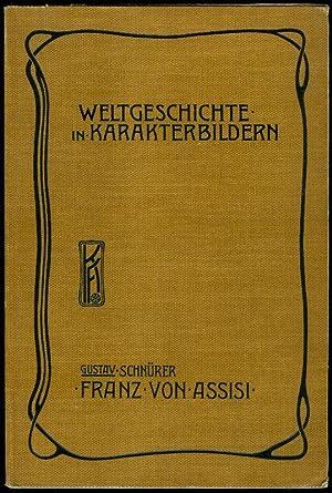 SCHNÜRER, Gustav: Franz von Assisi. Die Vertiefung des religiösen Lebens im Abendlande zur Zeit der...