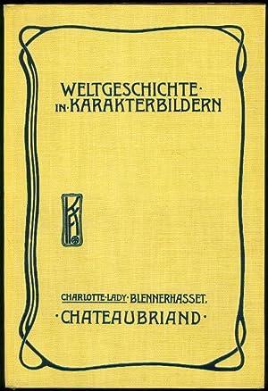 BLENNERHASSETT, Charlotte Lady: Chateaubriand. Romantik und die Restaurationsepoche in Frankreich. ...