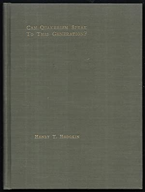 Can Quakerism Speak to this Generation? Delivered at the close of yearly meeting 1932, under ...