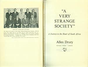 "A Very Strange Society"" A Journey to the Heart of South Africa.: DRURY, Allen:"
