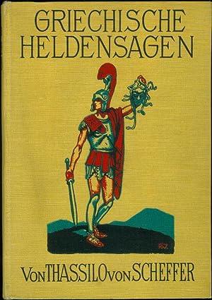 SCHEFFER, Thassilo von: Griechische Heldensagen.: GRIECHISCHE HELDENSAGEN ] -