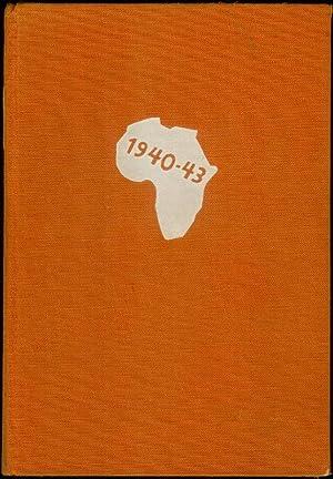 Afrikanische Trilogie. Erlebnisbericht über den dreijährigen Kampf gegen die Achse im mittleren ...