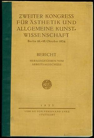 Zweiter Kongress für Ästhetik und Allgemeine Kunstwissenschaft. Berlin 16.-18.Oktober 1924. Bericht...