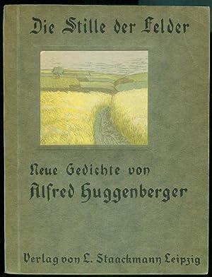 Die Stille der Felder. Neue Gedichte.: HUGGENBERGER, Alfred: