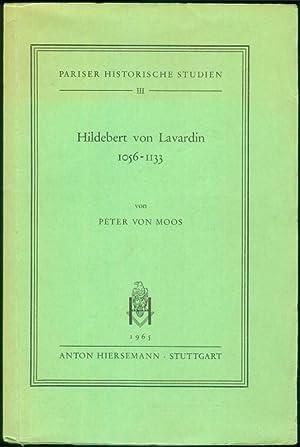 Hildebert von Lavardin. 1056-1133. Humanitas an der Schwelle des Höfischen Zeitalters. (= Pariser ...