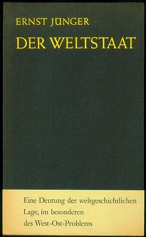 Der Weltstaat. Organismus und Organisation.: JÜNGER, Ernst: