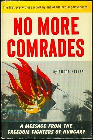 No more Comrades.: HELLER, Andor: