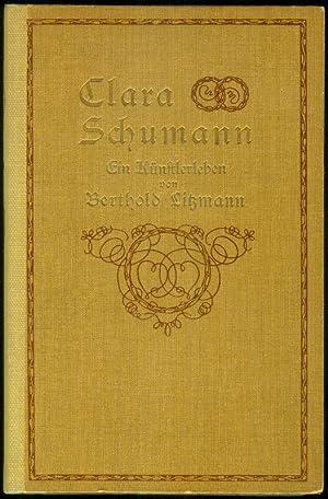 Clara Schumann. Ein Künstlerleben. Nach Tagebüchern und Briefen. [2 Bände.] Erster Band: ...