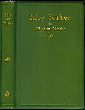 Alte Nester. Zwei Bücher Lebensgeschichten.: RAABE, Wilhelm: