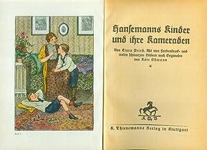 Hansemanns Kinder und ihre Kameraden. Von Clara Prieß. Mit vier Farbendruck- und vielen schwarzen ...