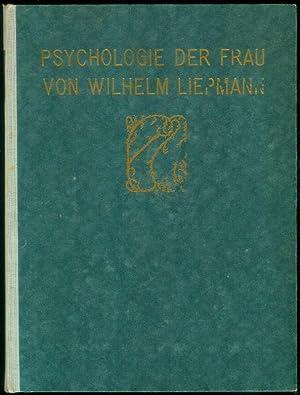 Psychologie der Frau. Versuch einer synthetischen, sexual-psychologischen Entwicklungslehre in zehn...
