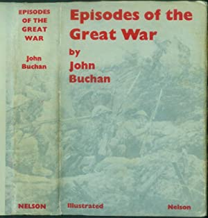 Episodes Of the Great War. Illustrated,: BUCHAN, John: