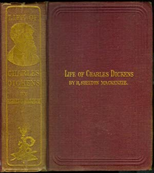 Life of Charles Dickens by R.Shelton Mackenzie, LL.D. With Personal Recollections and Anecdotes; ...