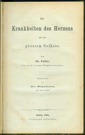 Die Krankheiten des Herzens und der grossen Gefässe. Uebersetzt von Dr. Schultzen.: FULLER, [Henry ...
