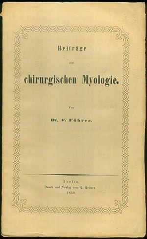 Beiträge zur chirurgischen Myologie.: FÜHRER, F[riedrich Theodor]:
