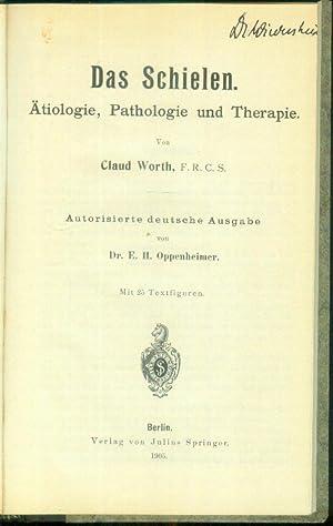Das Schielen. Ätiologie, Pathologie und Therapie. Autorisierte deutsche Ausgabe von E.H.Oppenheimer...
