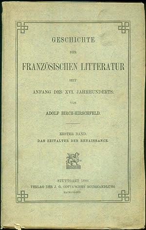 Geschichte der französischen Litteratur seit Anfang des XVI. Jahrhundert. Erster Band: Das ...
