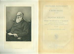 Deutsche Zeitschrift für Chirurgie. 34.Band.: THIERSCH, C. ] - Festschrift Herrn Professor Dr. C. ...