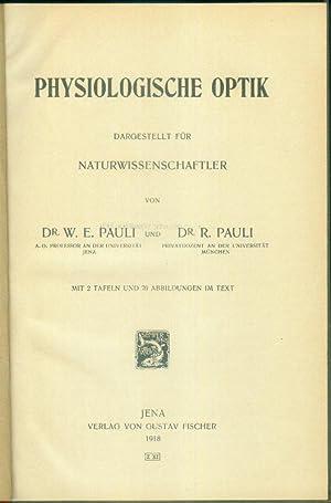 Physiologische Optik. Dargestellt für Naturwissenschaftler.: PAULI, W.E. / PAULI R.: