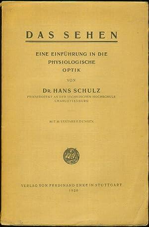 Das Sehen. Eine Einführung in die physiologische Optik.: SCHULZ, Hans: