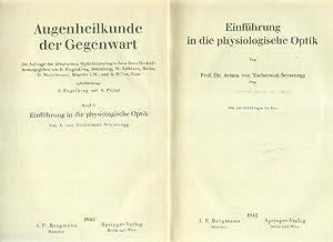 Einführung in die physiologische Optik. (= Augenheilkunde der Gegenwart. Im Auftrag der Deutschen ...