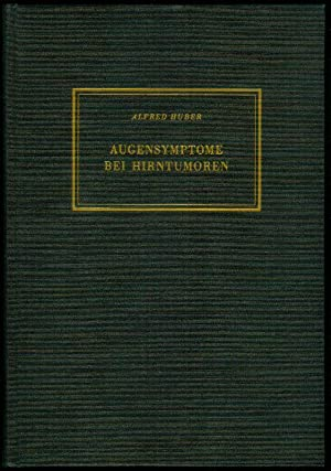 Augensymptome bei Hirntumoren. Mit einem Geleitwort von H. Krayenbühl. (= Sammlung Innere Medizin ...