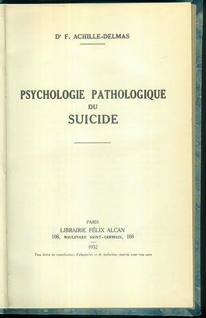 Psychologie pathologique du Suicide.: ACHILLE-DELMAS, F.: