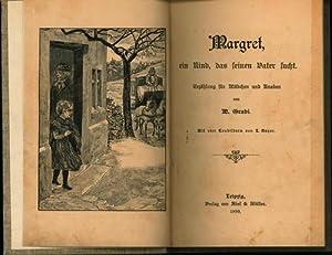 Margret, ein Kind, das seinen Vater sucht. Erzählung für Mädchen und Knaben.,Mit vier Tonbildern ...