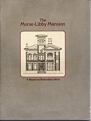 The Morse-Libby Mansion: A Report On Restoration Work 1973-1977