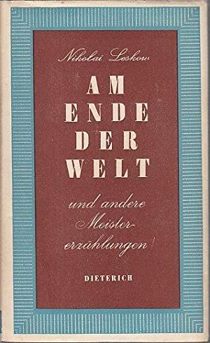Am Ende der Welt und andere Meistererzählungen.: Leskow, Nikolai S.: