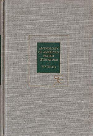 Anthology of American Negro Literature. With an: Watkins, Sylvestre C.