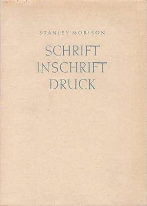 Schrift - Inschrift - Druck. Mit 28.Abbildungen: Morison, Stanley -