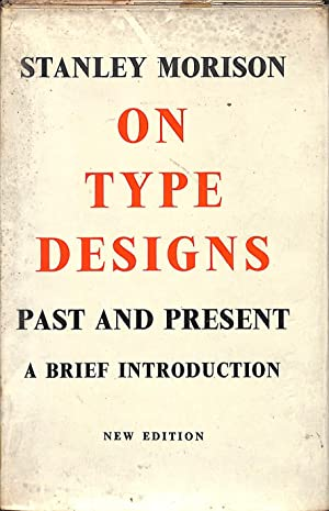 On Type Designs Past And Present. A: Morison, Stanley.